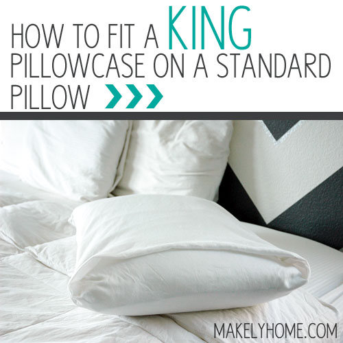 how to fit a king pillowcase onto a standard sized pillow. Black Bedroom Furniture Sets. Home Design Ideas