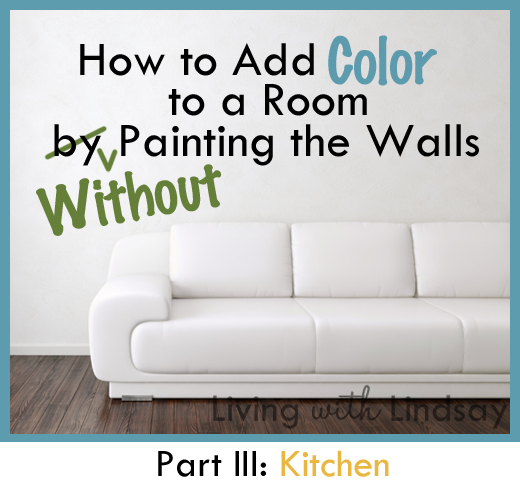 how to add color to a room without painting the walls {part iii
