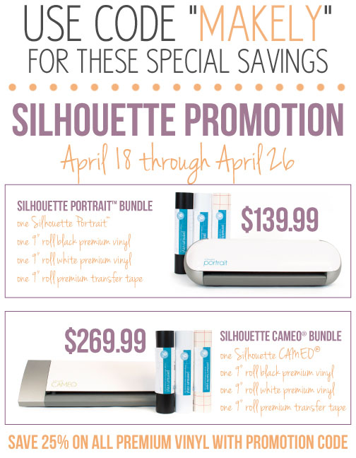 "Use code ""MAKELY"" for special savings on a Silhouette bundle or vinyl 