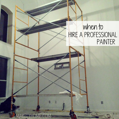 When to Hire a Painter via MakelyHome.com