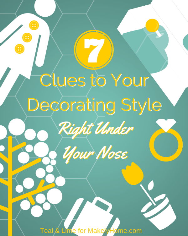 7 Clues to Your Decorating Style | Teal & Lime for Makelyhome.com