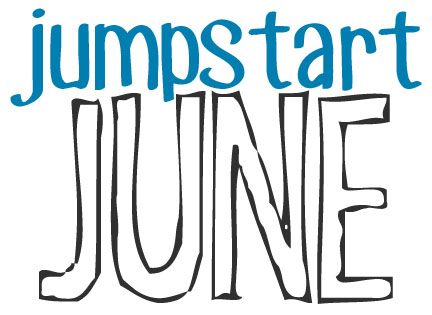 Jumpstart June: Pick one project that you want to get finished this month and get it done!
